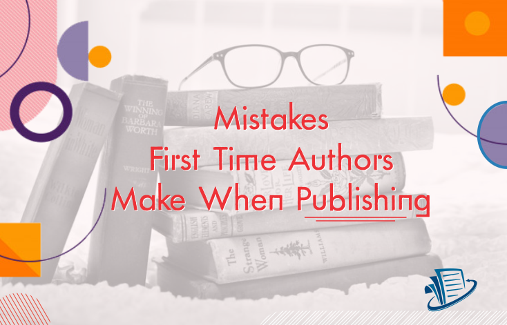Mistakes First Time Authors Make When Publishing