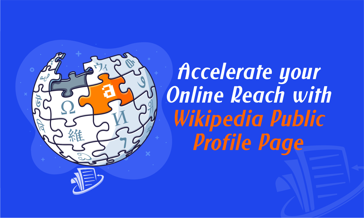 Accelerate your Online Reach with Wikipedia